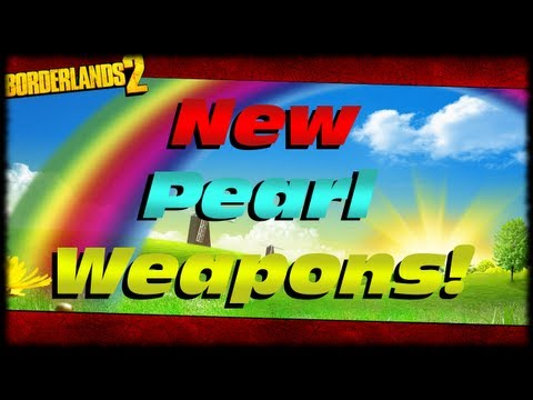 Borderlands 2 New Pearlescent Weapons Preview From Digistruct Peak Level 72 Upgrade DLC!