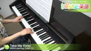 Take Me Away / REIRA starring YUNA ITO : ピアノ(ソロ) / 中級
