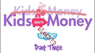Kids Paid Money/Kids Earn Money | Now KIDS EARN MONEY | Blocked on Skype | A Scam | Part Three