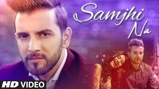 Samjhi Na: Omar Malik (Full Song) Sanvel Khan   Latest Punjabi Songs 2019