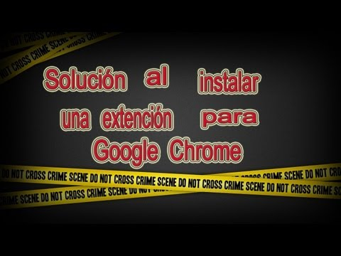 Solucion al Instalar extensiones en Chrome web Store 2012 [HD]