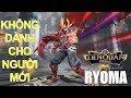Liên quân mobile: RYOMA đấu sĩ cực mạnh không dành cho người mới chơi