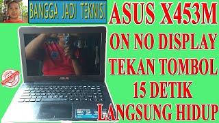 Memperbaiki Asus X453M Tidak Tampil Gambar / Repair Laptop X453MA rev 2.0 On No Dispaly