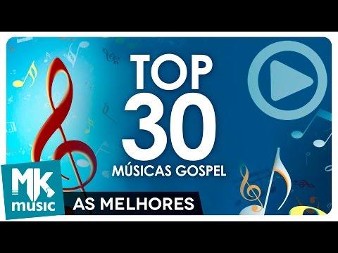 AS 30 MELHORES MÚSICAS GOSPEL E MAIS TOCADAS  - TOP 30 GOSPEL (Monoblock)