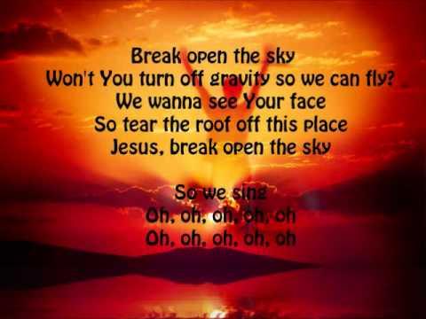 Break Open The Sky - Lyrics - YouTube