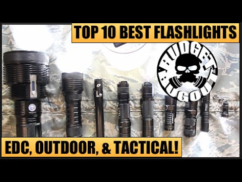 Top 10 Best Flashlights   EDC [Everyday Carry], Outdoor, & Tactical -- All Price Ranges