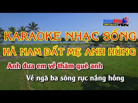 Hà Nam Đất Mẹ Anh Hùng|| Karaoke Nhạc Sống hay nhất 2017  || Âm thanh sống động || Hình ảnh Full HD thumbnail