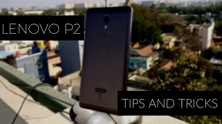 Lenovo P2 Features, Tips and Tricks!
