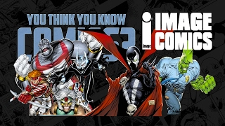 Image Comics - You Think You Know Comics?