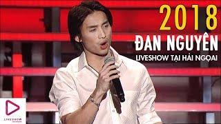 Liveshow Đan Nguyên 2018 Nhớ Người Yêu | Đêm nhạc Đan Nguyên Bolero Trữ Tình đầy cảm xúc (Cực Hay)