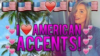 I LOVE AMERICAN ACCENTS!