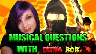 [Musical Questions with Ninja Bob] Video