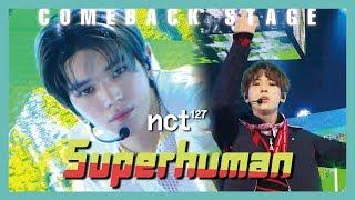[Comeback Stage] NCT 127 - Superhuman ,  엔시티 127 - Superhuman Show Music core 20190525