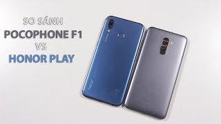 So sánh Pocophone F1 vs Honor Play: Chọn smartphone nào trong tầm giá 7-8 triệu đồng???