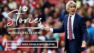Manuel Pellegrini on the three things he demands from every player he coaches