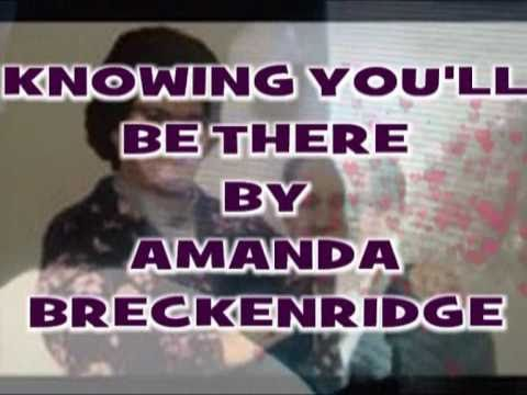 KNOWING YOULL BE THERE by Amanda Breckenridge