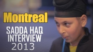 Sadda Haq - Sadda Haq 2013 OFFICIAL RELEASE MONTREAL ( FULL MOVIE INTERVIEW )