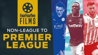 Non-league to Premier League | The stories of Jamie Vardy, Charlie Austin and Michail Antonio
