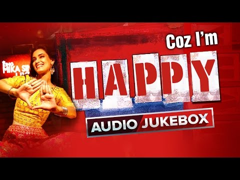 Coz I'm Happy | Audio JukeBox