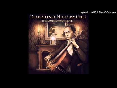 Dead Silence Hides My Cries - Let Me In