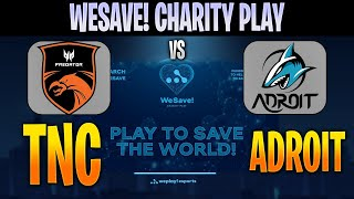 TNC Predator (+ANA) vs Team Adroit | Bo3 | SEA WeSave! Charity Play | DOTA 2 LIVE NO CASTER