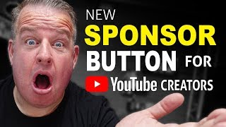 The New YouTube Sponsor Button - Game Changer??