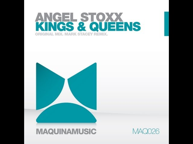 Angel Stoxx - Kings &amp; Queens - Mark Stacey Remix (Maquina Music)