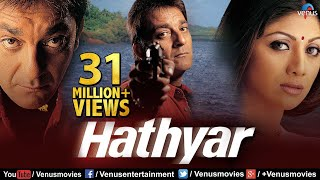 Hathyar Hindi Full Movie Sanjay Dutt Movies Shilpa Shetty Latest Bollywood Movies VideoMp4Mp3.Com