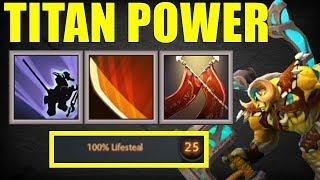 Free Damage 100%LifeSteal TITAN POWER   Dota 2 Ability Draft