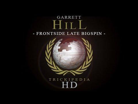 Garrett Hill - Trickipedia: Frontside Late Bigspin