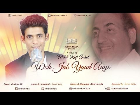 WOH JAB YAAD AAYE |A Tribute To MOHD RAFI SAHAB BY SHAHZAD ALI |