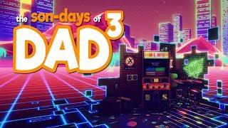 The Son-Days of Dad³ - New Retro Arcade: Neon VR