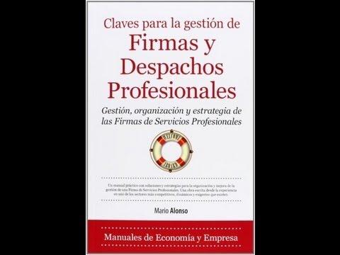 """Presentacion Libro """"Claves para la Gestión de firmas y despachos profesionales"""", Mario Alonso"""