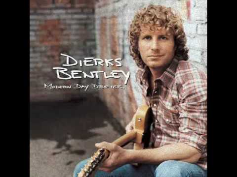 Dierks Bentley - Gonna Get There Some Day