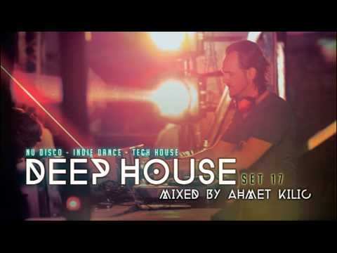 DEEP HOUSE SET 17 - AHMET KILIC
