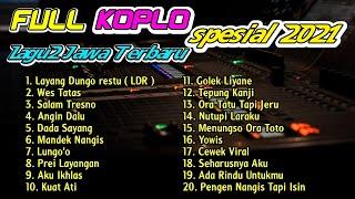 Download lagu FULL ALBUM KOPLO LAGU JAWA TERBARU SPESIAL TAHUN BARU 2021 Layang Dungo Restu LDR