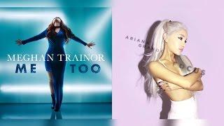 Meghan Trainor & Ariana Grande - Focus On Me Too (Mixed Mashup)