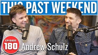 Andrew Schulz | This Past Weekend w/ Theo Von #180