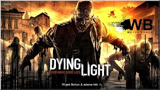 "Dying Light - #6 ""O jeden krok do przodu"""