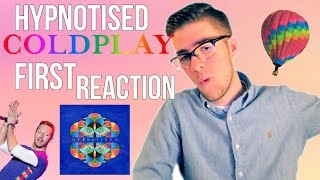 Hypnotised Coldplay First Reaction