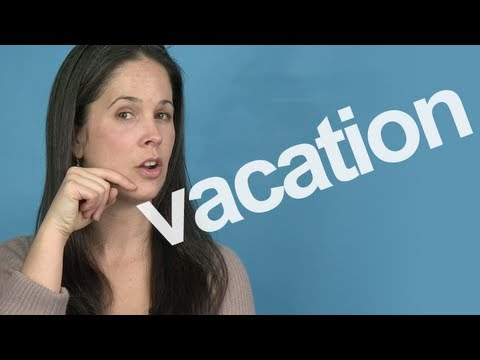 How to Pronounce VACATION — American English