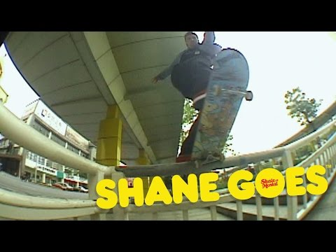 "Shane O'Neill's ""Shane GOES"" part"
