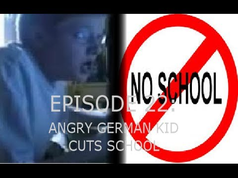 Agk Ep 22 Angry German Kid Cuts School video