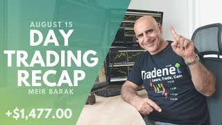 Day Trading Recap, Aug 15: 3 Winners, 3 Losers, Up +$1,477.00!
