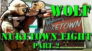 NUKETOWN Part 2 ACTION - WOLF gets Lit UP!!!!