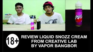 REVIEW LIQUID SNOZZ CREAM FROM CREATIVE LAB BY VAPOR BANGBOR