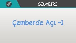 Çemberde Açı -1 | Geometri | Hocalara Geldik