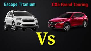 Ford Escape Titanium Vs Mazda CX5 Grand Touring - Comparativo