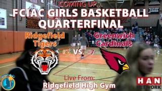 HAN Sports: #2 Ridgefield vs. #7 Greenwich FCIAC Girls Basketball Quarterfinal 2.18.17