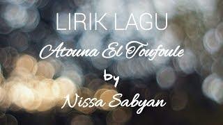 Download Lagu Lirik Lagu Atouna El Toufoule by Nissa Sabyan Gratis STAFABAND